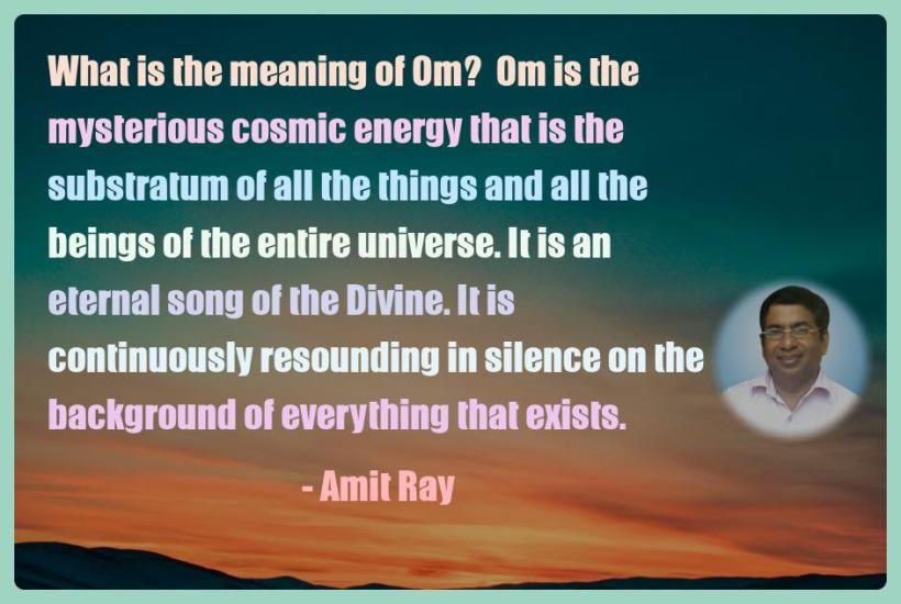 Amit Ray Motivation Quote What is the meaning of Om  Om is