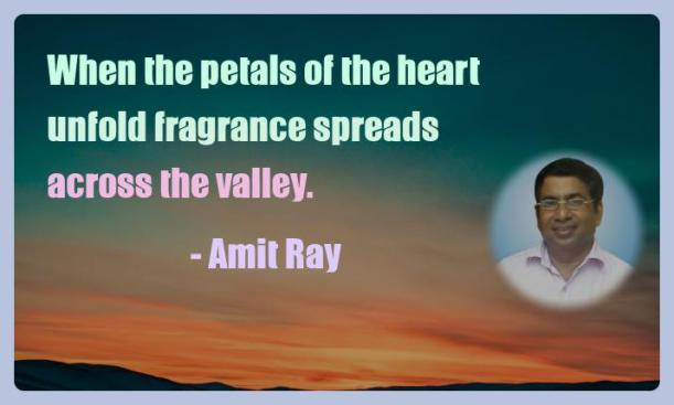 Amit Ray Motivation Quote When the petals of the heart unfold
