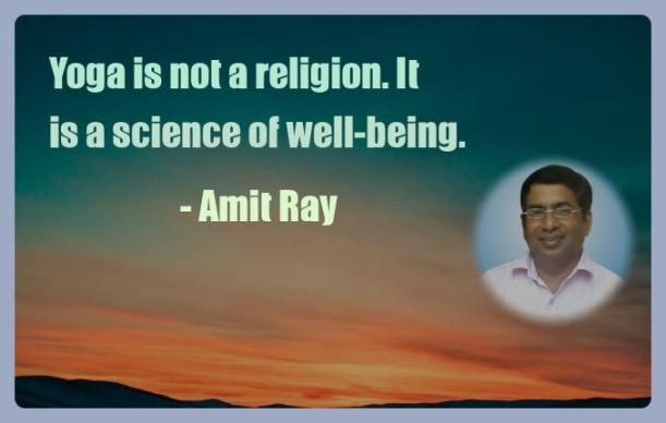 Amit Ray Motivation Quote Yoga is not a religion It is a
