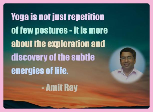 Amit Ray Motivation Quote Yoga is not just repetition of few
