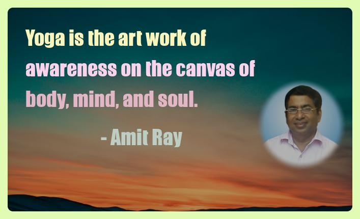 Amit Ray Motivation Quote Yoga is the art work of awareness