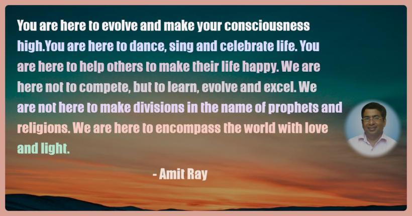 Amit Ray Motivation Quote You are here to evolve and make