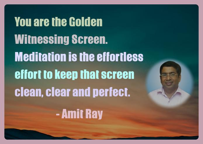 Amit Ray Motivation Quote You are the Golden Witnessing