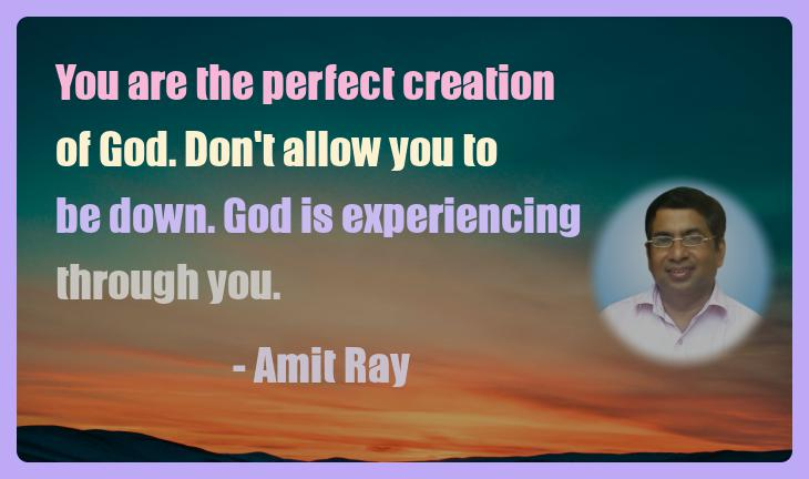 Amit Ray Motivation Quote You are the perfect creation of