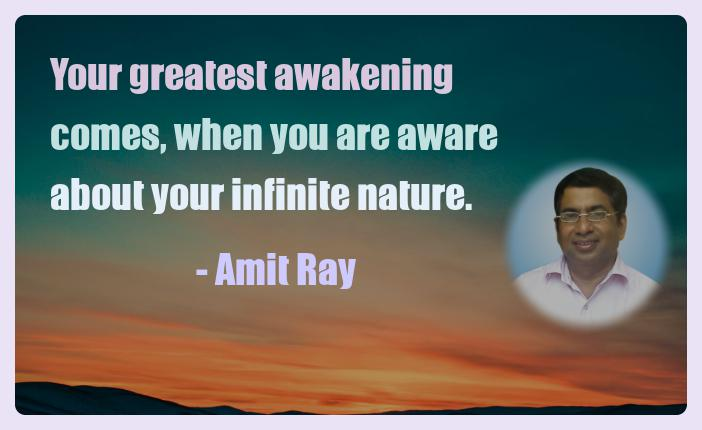 Amit Ray Motivation Quote Your greatest awakening comes when