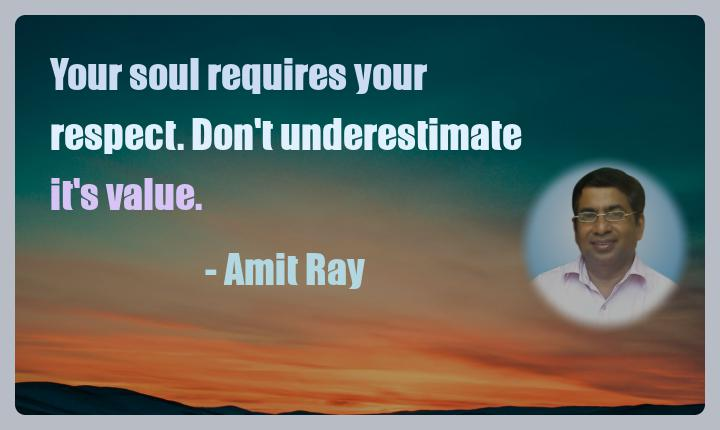 Amit Ray Motivation Quote Your soul requires your respect