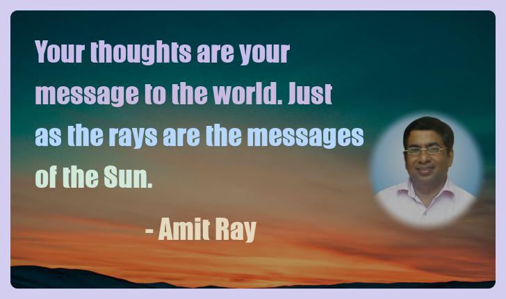 Amit Ray Motivation Quote Your thoughts are your message to